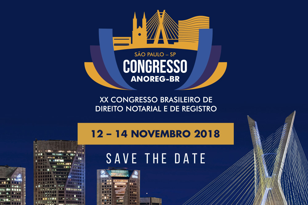 Anoreg/BR anuncia data e local do XX Congresso Brasileiro de Direito Notarial e de Registro
